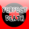 PERFECT DEATH 1